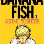 吉田秋生の「BANANA FISH(バナナフィッシュ)」がアニメ化!ノイタミナで放送開始はいつ?